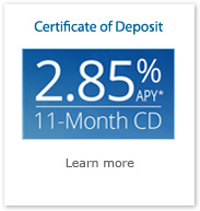 Certificate of Deposit. 2.85% APY* 11-Month CD. Learn more.
