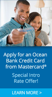 Apply for an Ocean Bank Credit Card from Mastercard. Special Intro Rate Offer! Learn More.