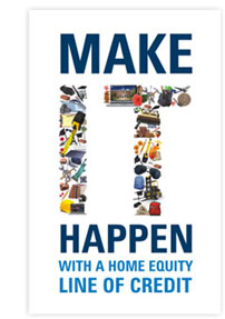 Make IT Happen With a Home Equity Line of Credit