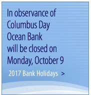 In observance of Memorial Day Ocean Bank will be closed on Monday, May 29.