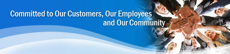 Committed to Our Customer, Our Employees and Our Community