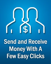 Send and Receive Money With A Few Easy Clicks.