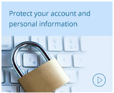 Protect your accounts and personal information.