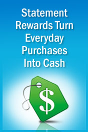 Statement Rewards Turn Everyday Purchases Into Cash.