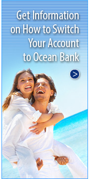 Get acrobat file with information and forms to help you switch your account to Ocean Bank